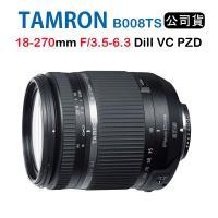 ★限時促銷★Tamron 18-270mm F3.5-6.3 DiII VC PZD B008 TS特別版 騰龍(公司貨)