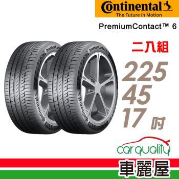 【Continental 馬牌】PremiumContact 6 舒適操控輪胎 兩入組 225/45/17(PC6)